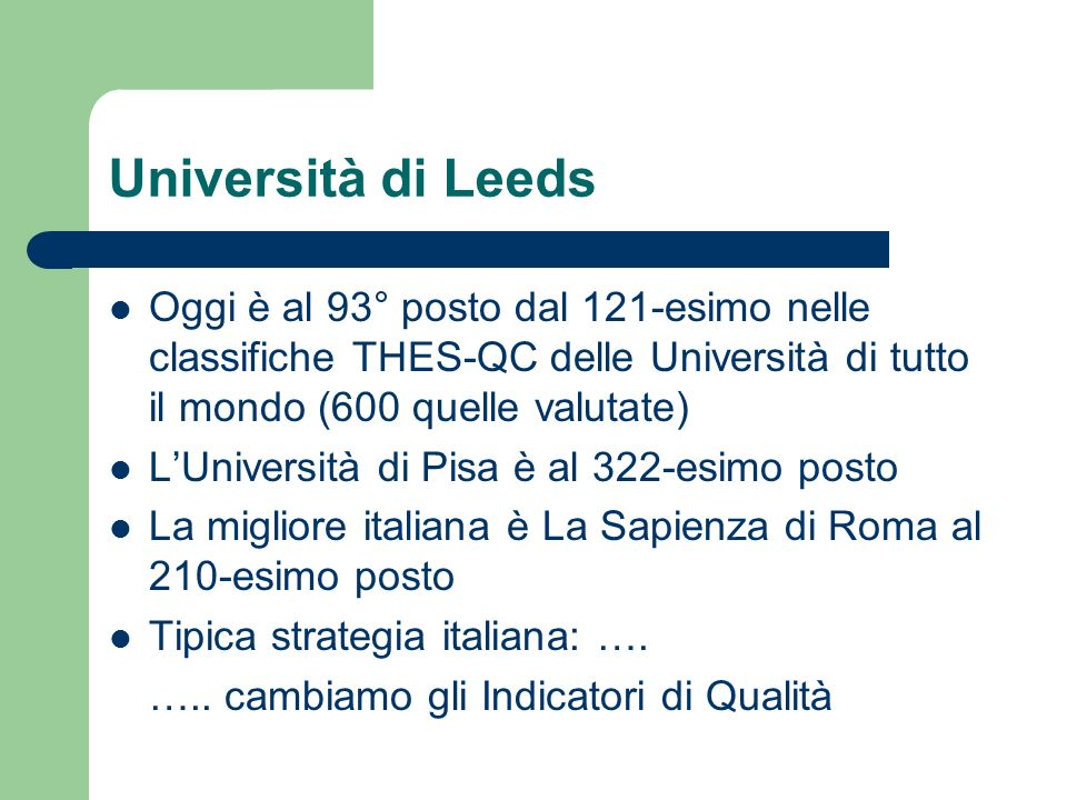 Università di Leeds Oggi è al 93° posto dal 121-esimo nelle classifiche THES-QC delle Università di tutto il mondo (600 quelle valutate) LUniversità d