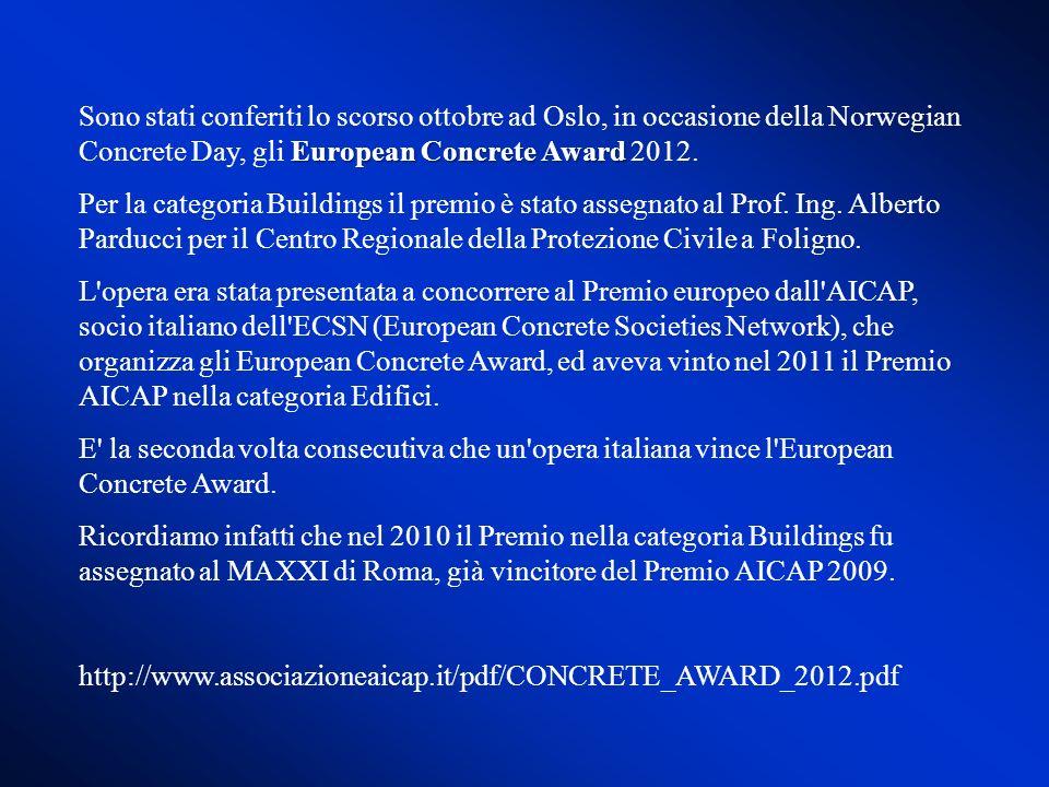 European Concrete Award Sono stati conferiti lo scorso ottobre ad Oslo, in occasione della Norwegian Concrete Day, gli European Concrete Award 2012. P