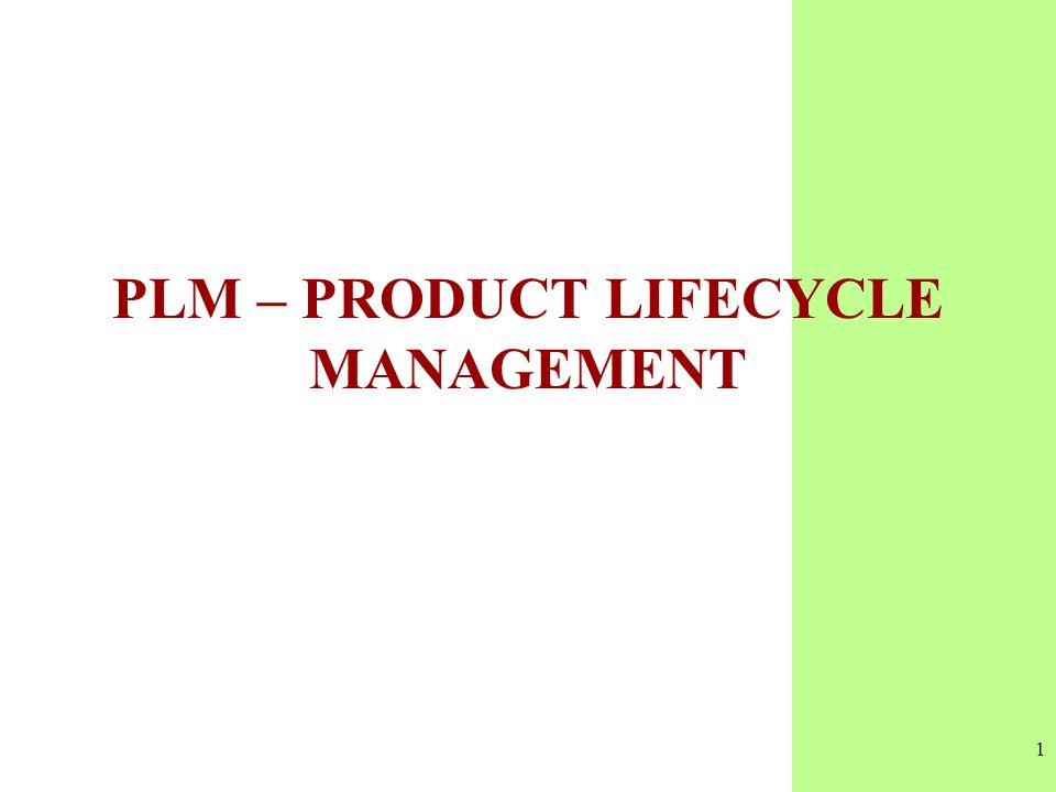1 PLM – PRODUCT LIFECYCLE MANAGEMENT