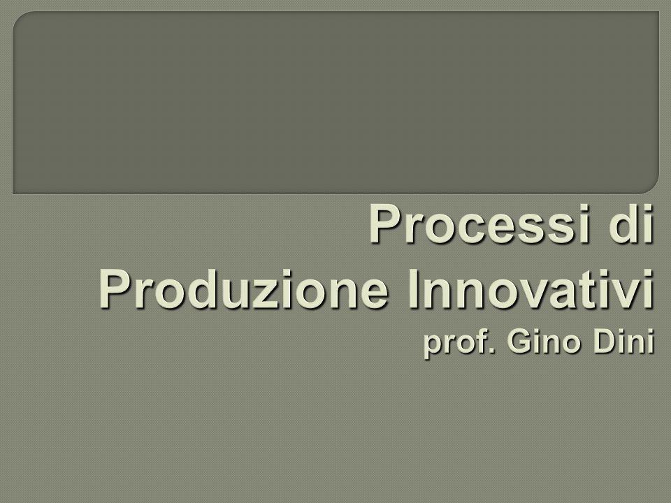Parte 1: Processi di produzione robotizzati Parte 2: Processi di lavorazione non convenzionali
