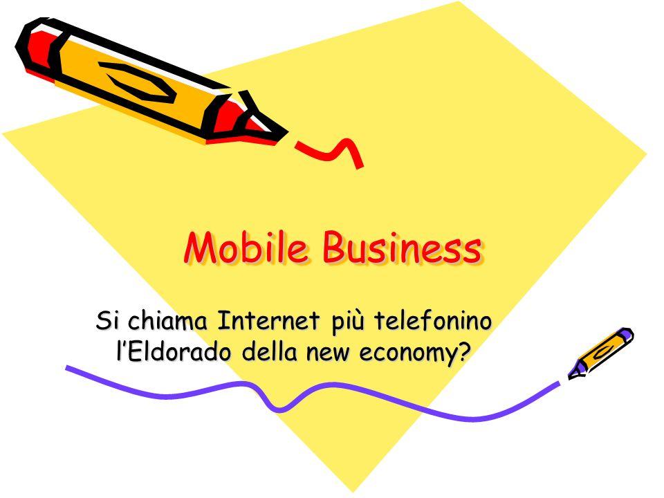 Mobile Business Si chiama Internet più telefonino lEldorado della new economy