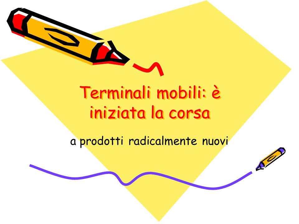 Terminali mobili: è iniziata la corsa a prodotti radicalmente nuovi