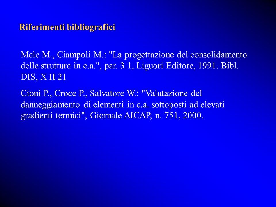 Riferimenti bibliografici Mele M., Ciampoli M.:
