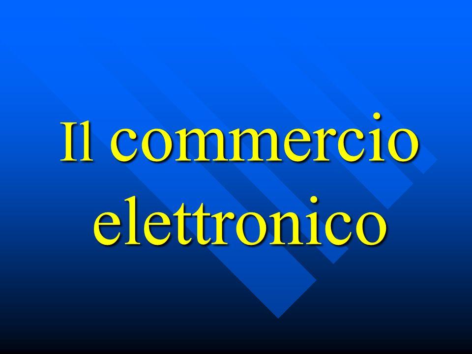 Il Commercio elettronico tra aziende Business-to-Business B2B