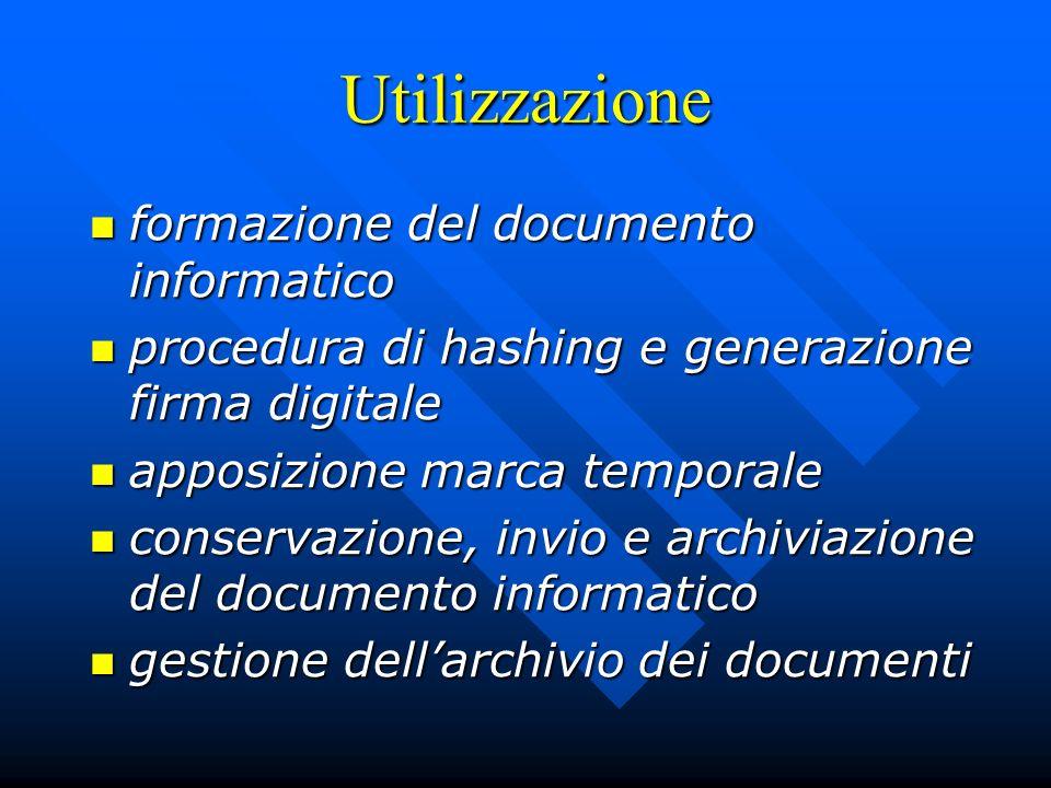 Utilizzazione formazione del documento informatico formazione del documento informatico procedura di hashing e generazione firma digitale procedura di