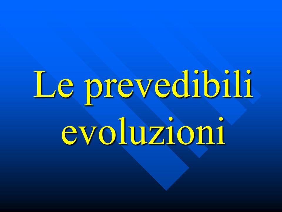 Le prevedibili evoluzioni
