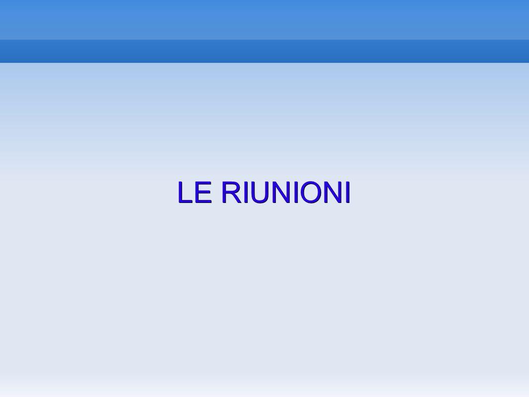 LE RIUNIONI