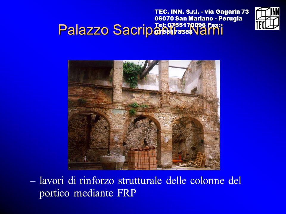 Palazzo Sacripanti - Narni TEC. INN. S.r.l. - via Gagarin 73 06070 San Mariano - Perugia Tel: 0755170096 Fax: 0755178358 – lavori di rinforzo struttur