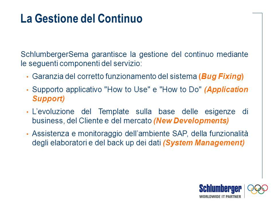 La Gestione del Continuo SchlumbergerSema garantisce la gestione del continuo mediante le seguenti componenti del servizio: Garanzia del corretto funz