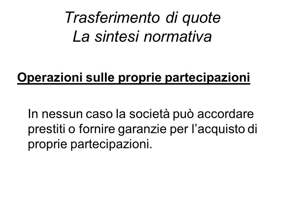 LA CLAUSOLA DI PRELAZIONE Lo statuto societario può prevedere clausole di prelazione della cessione della quota.