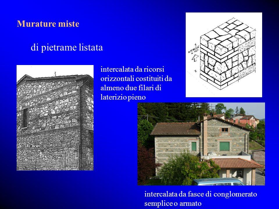 Murature miste intercalata da fasce di conglomerato semplice o armato di pietrame listata intercalata da ricorsi orizzontali costituiti da almeno due