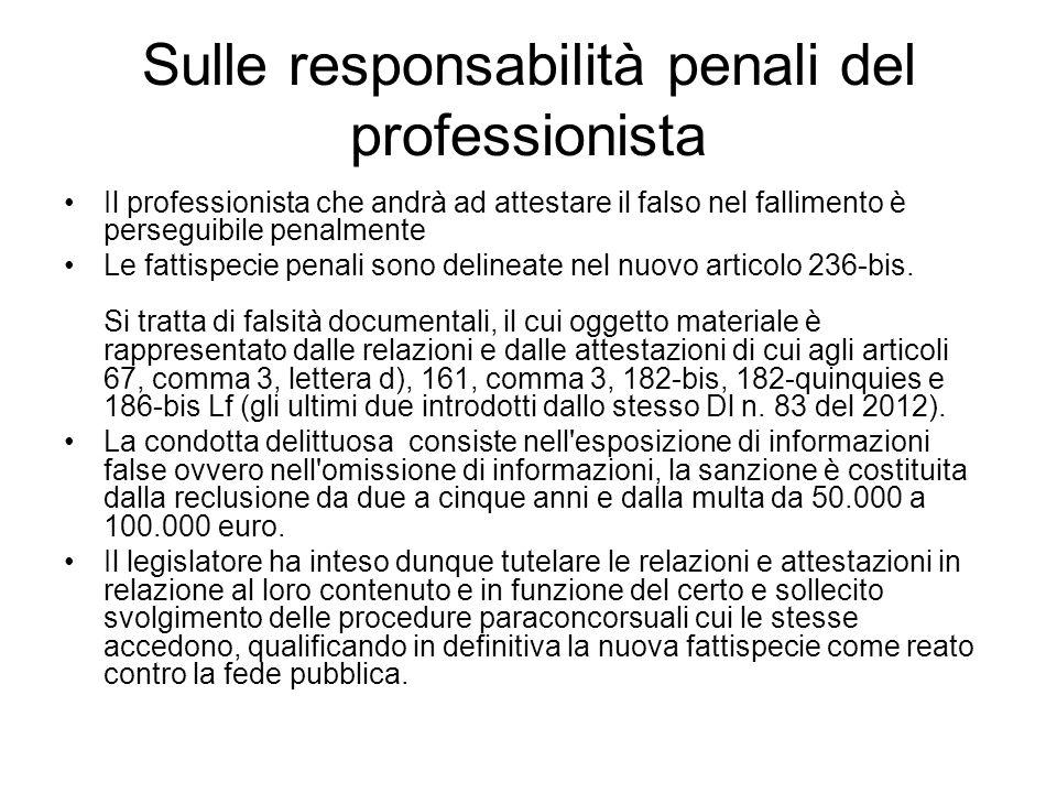Sulle responsabilità penali del professionista Il professionista che andrà ad attestare il falso nel fallimento è perseguibile penalmente Le fattispec