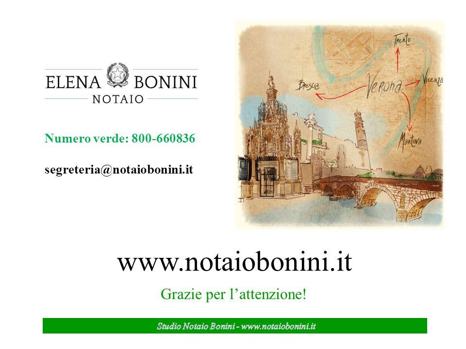 Numero verde: 800-660836 segreteria@notaiobonini.it www.notaiobonini.it Grazie per lattenzione!