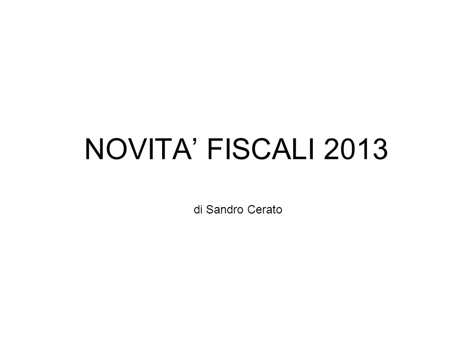 NOVITA FISCALI 2013 di Sandro Cerato