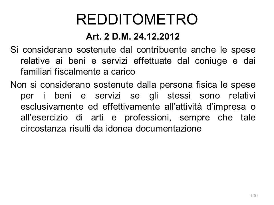 REDDITOMETRO 100 Art. 2 D.M. 24.12.2012 Si considerano sostenute dal contribuente anche le spese relative ai beni e servizi effettuate dal coniuge e d