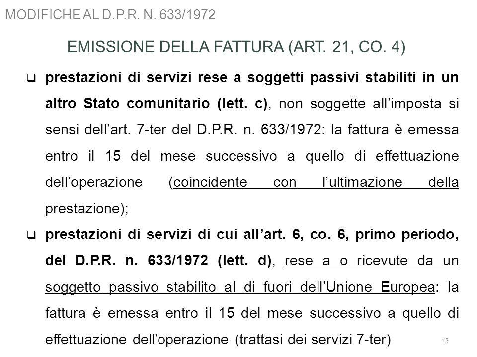 MODIFICHE AL D.P.R. N. 633/1972 13 EMISSIONE DELLA FATTURA (ART. 21, CO. 4) prestazioni di servizi rese a soggetti passivi stabiliti in un altro Stato