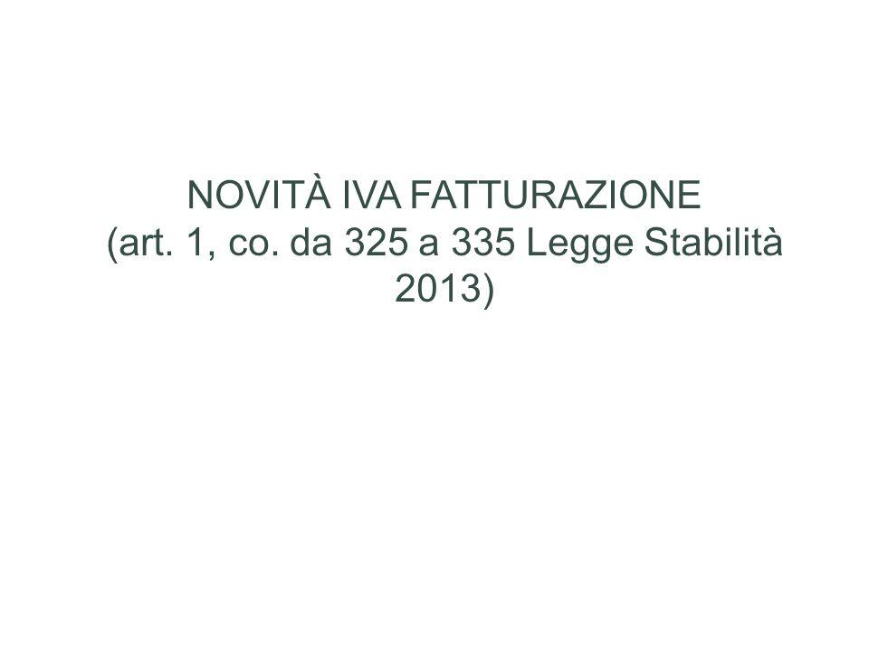 NOVITÀ IVA FATTURAZIONE (art. 1, co. da 325 a 335 Legge Stabilità 2013)