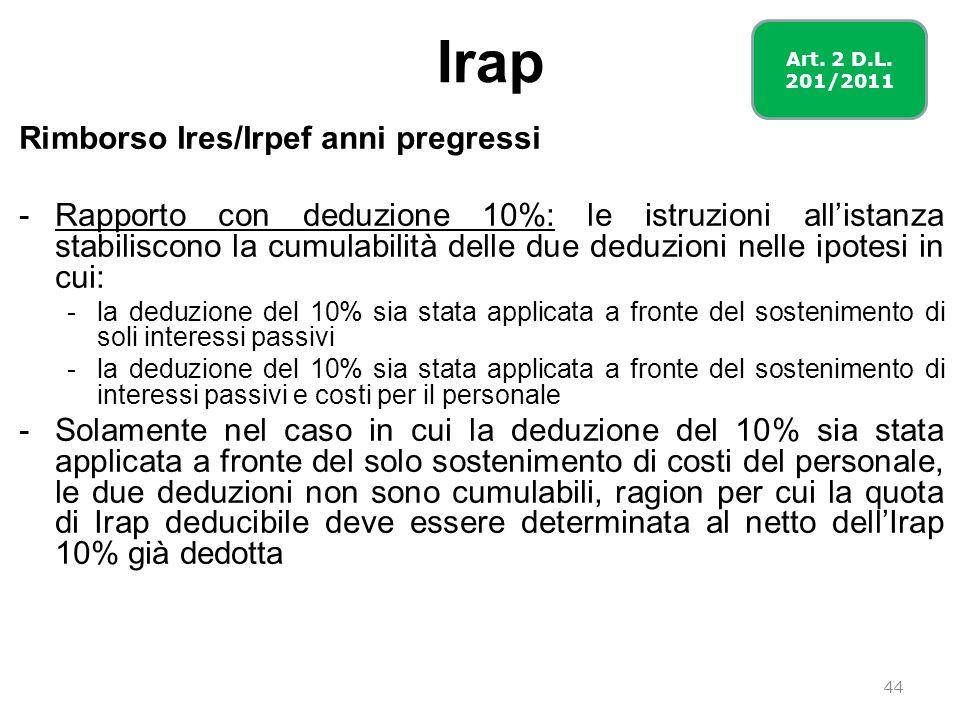 Irap Rimborso Ires/Irpef anni pregressi -Rapporto con deduzione 10%: le istruzioni allistanza stabiliscono la cumulabilità delle due deduzioni nelle i