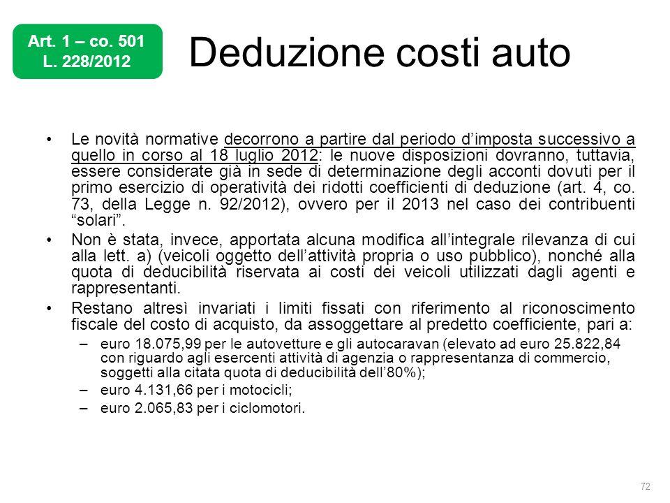 Deduzione costi auto Le novità normative decorrono a partire dal periodo dimposta successivo a quello in corso al 18 luglio 2012: le nuove disposizion