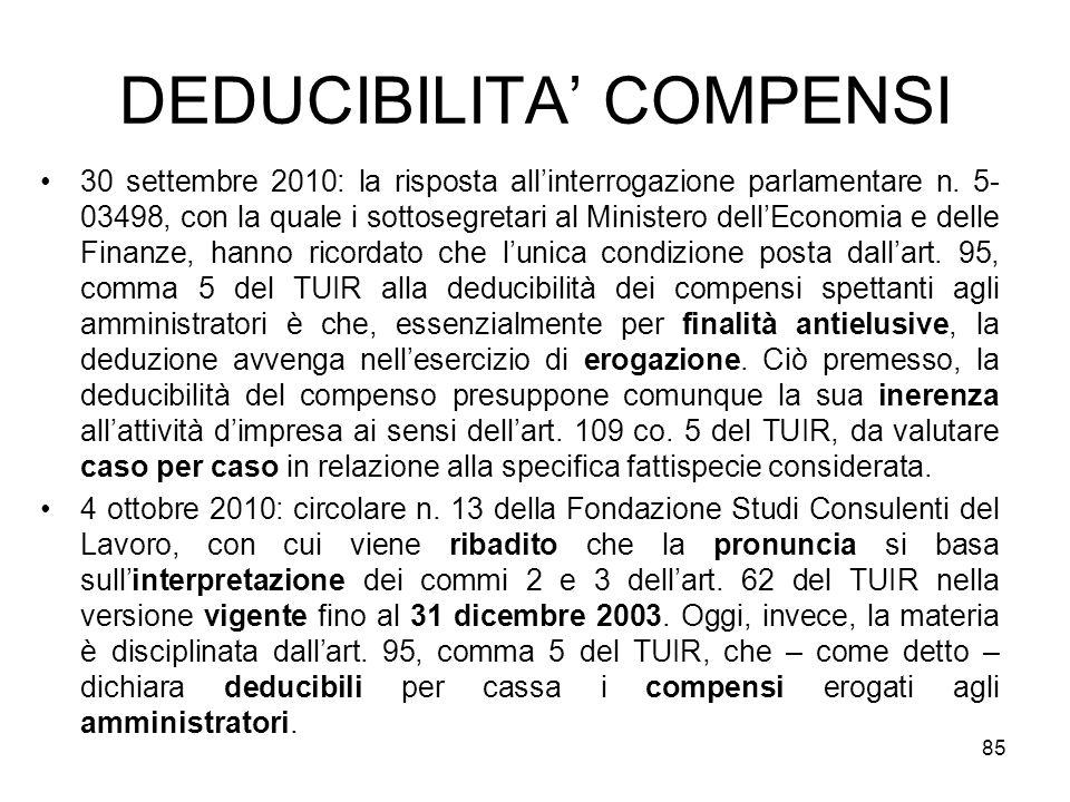 DEDUCIBILITA COMPENSI 85 30 settembre 2010: la risposta allinterrogazione parlamentare n. 5- 03498, con la quale i sottosegretari al Ministero dellEco