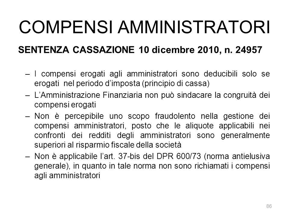 COMPENSI AMMINISTRATORI 86 SENTENZA CASSAZIONE 10 dicembre 2010, n. 24957 –I compensi erogati agli amministratori sono deducibili solo se erogati nel