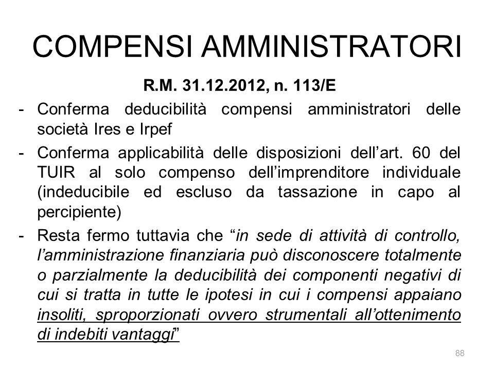 COMPENSI AMMINISTRATORI 88 R.M. 31.12.2012, n. 113/E -Conferma deducibilità compensi amministratori delle società Ires e Irpef -Conferma applicabilità