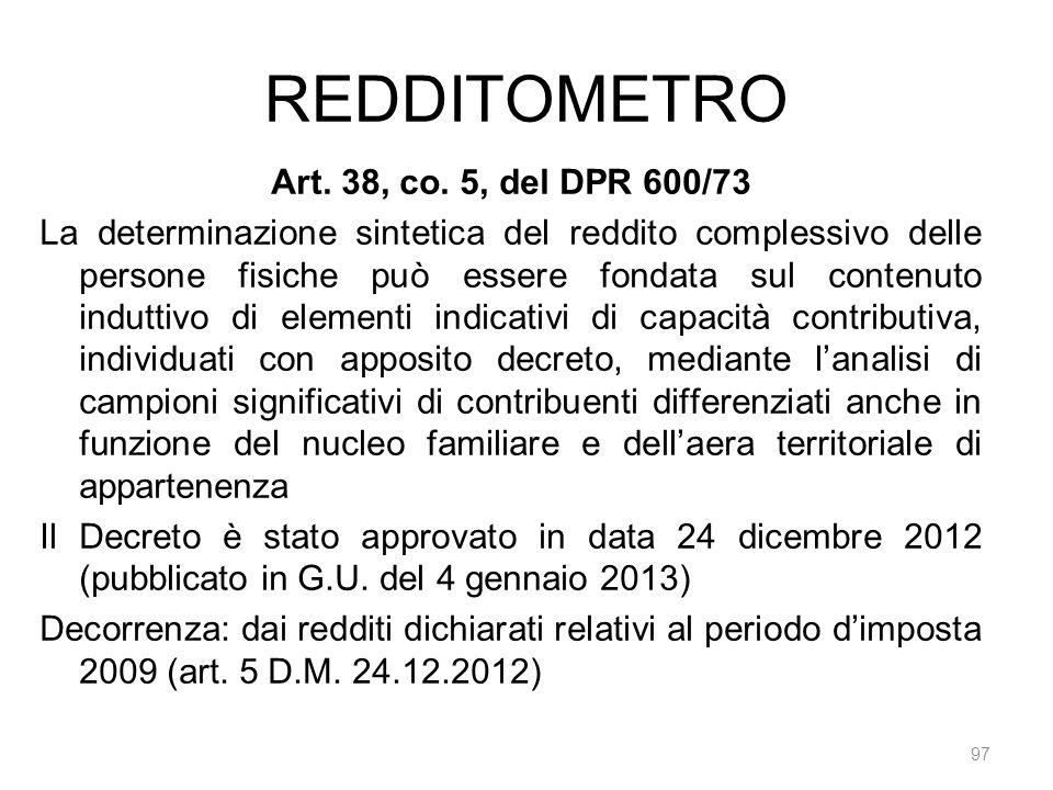 REDDITOMETRO 97 Art. 38, co. 5, del DPR 600/73 La determinazione sintetica del reddito complessivo delle persone fisiche può essere fondata sul conten