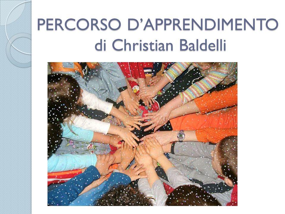 PERCORSO DAPPRENDIMENTO di Christian Baldelli