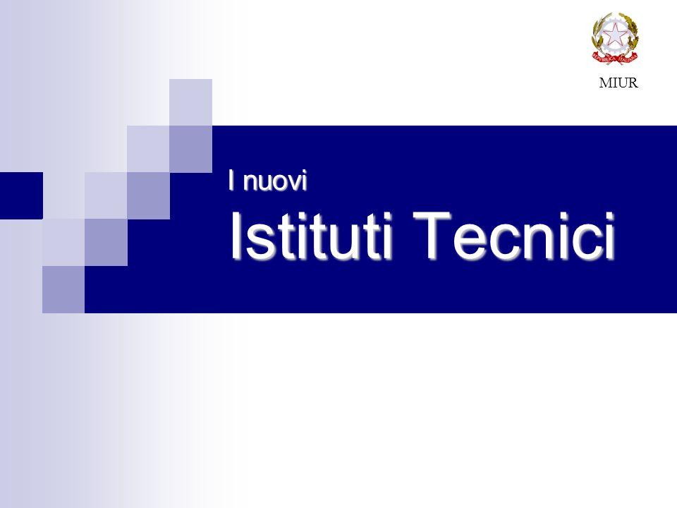 I nuovi Istituti Tecnici MIUR