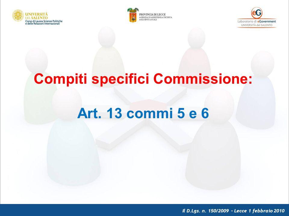 Il D.Lgs. n. 150/2009 – Lecce 1 febbraio 2010 Compiti specifici Commissione: Art. 13 commi 5 e 6