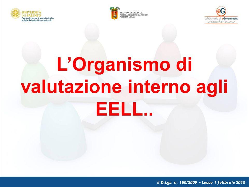 Il D.Lgs. n. 150/2009 – Lecce 1 febbraio 2010 LOrganismo di valutazione interno agli EELL..