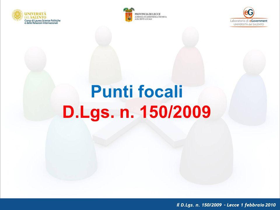 Il D.Lgs. n. 150/2009 – Lecce 1 febbraio 2010 Punti focali D.Lgs. n. 150/2009