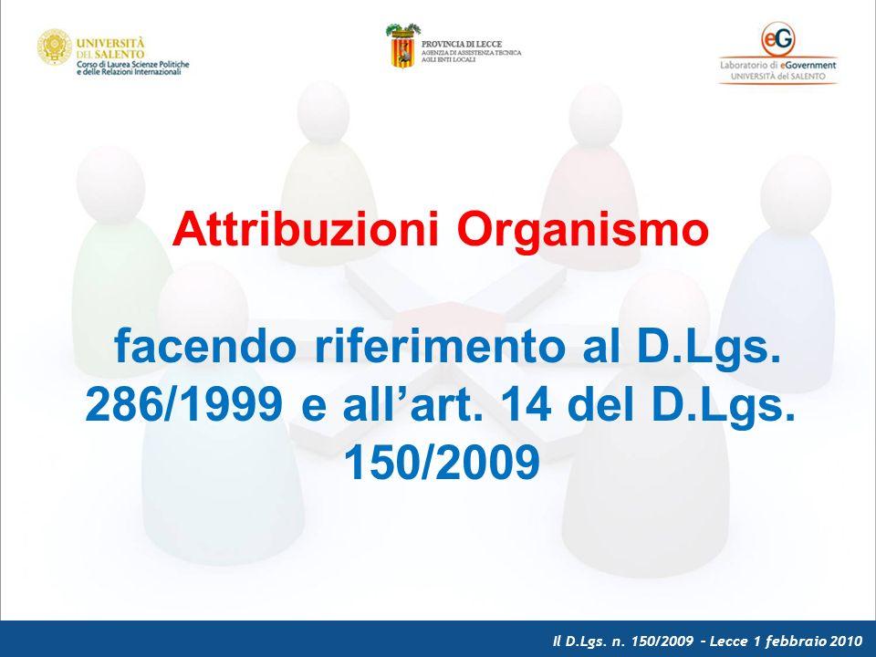 Il D.Lgs. n. 150/2009 – Lecce 1 febbraio 2010 Attribuzioni Organismo facendo riferimento al D.Lgs.
