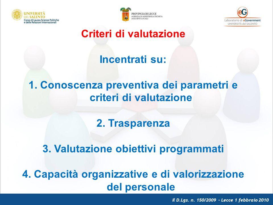 Il D.Lgs. n. 150/2009 – Lecce 1 febbraio 2010 Criteri di valutazione Incentrati su: 1.