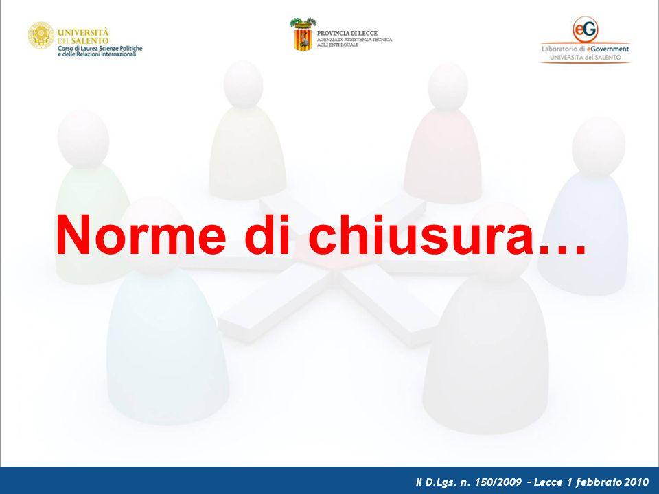 Il D.Lgs. n. 150/2009 – Lecce 1 febbraio 2010 Norme di chiusura…