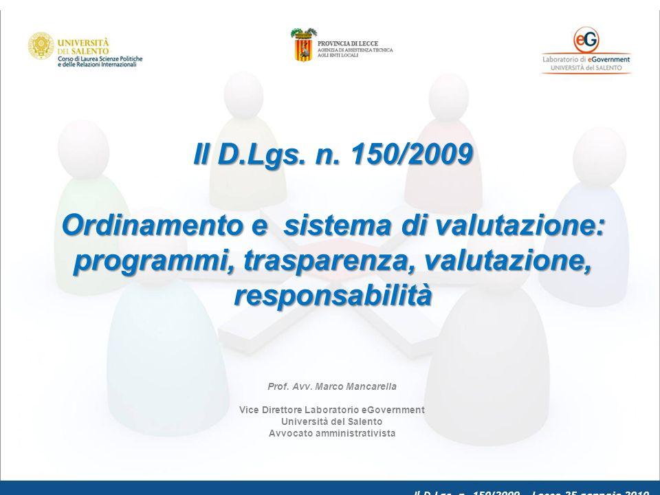 Il D.Lgs. n. 150/2009 – Lecce 25 gennaio 2010 La logica meritocratica viene meno..
