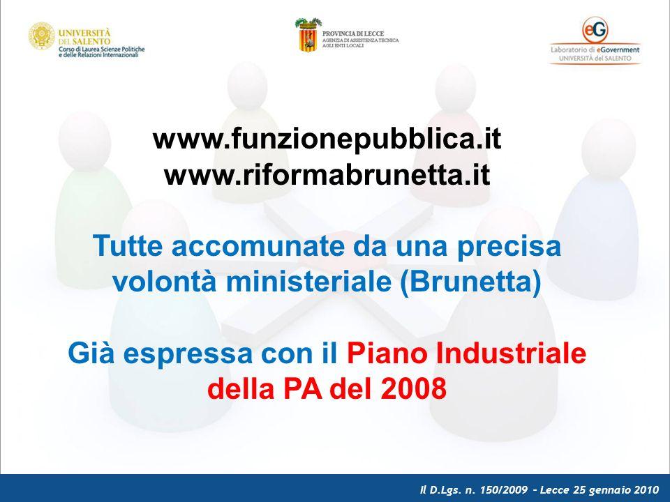 Il D.Lgs.n. 150/2009 – Lecce 25 gennaio 2010 Le direttrici sono cinque: 1.premiare il merito 2.