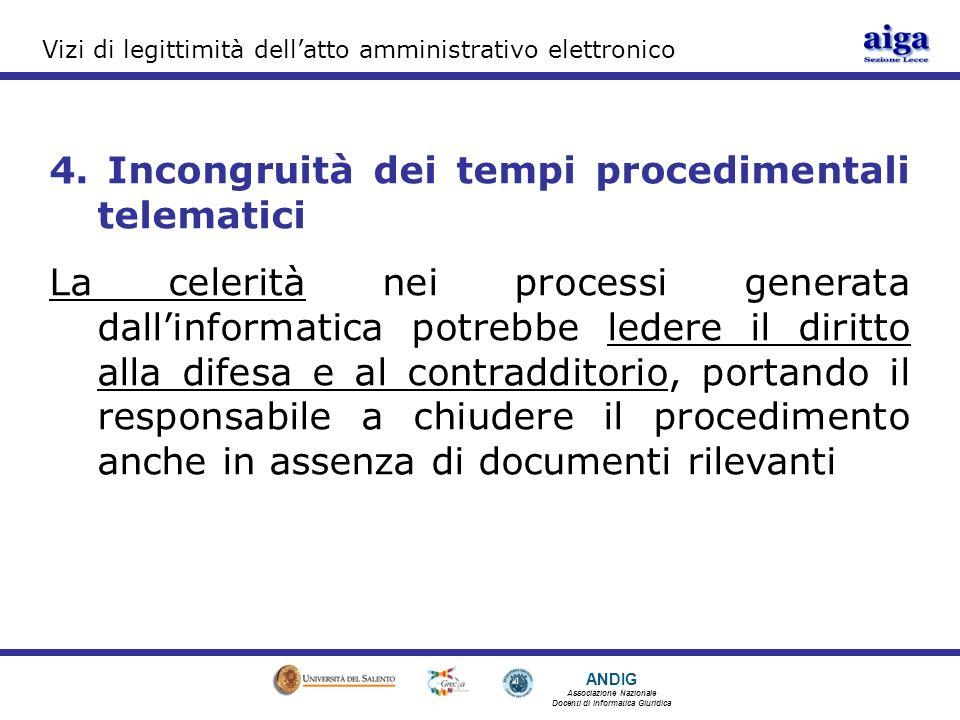 ANDIG Associazione Nazionale Docenti di Informatica Giuridica Vizi di legittimità dellatto amministrativo elettronico 4.