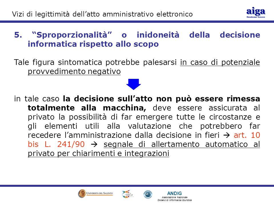 ANDIG Associazione Nazionale Docenti di Informatica Giuridica Vizi di legittimità dellatto amministrativo elettronico 5.