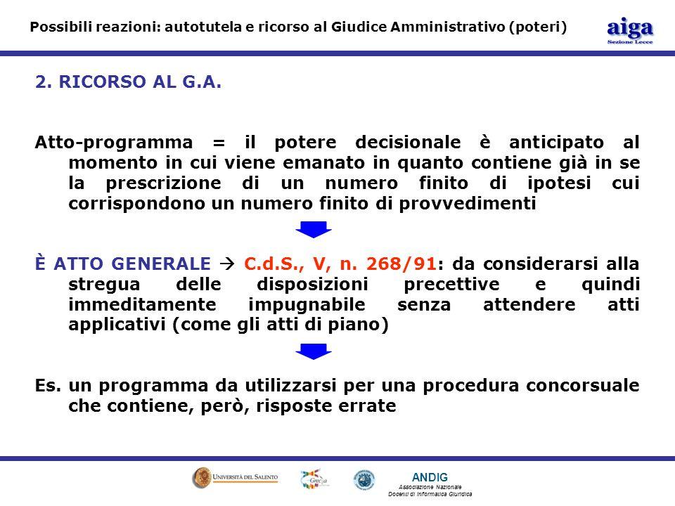 ANDIG Associazione Nazionale Docenti di Informatica Giuridica Possibili reazioni: autotutela e ricorso al Giudice Amministrativo (poteri) 2.