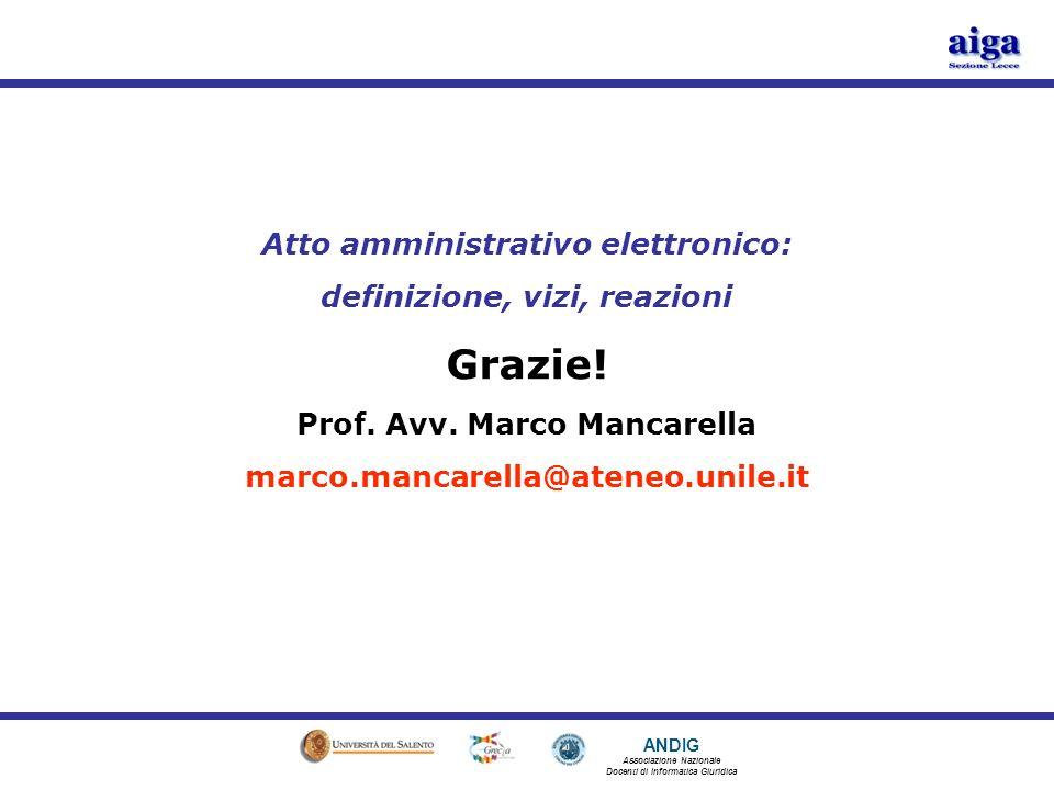 ANDIG Associazione Nazionale Docenti di Informatica Giuridica Atto amministrativo elettronico: definizione, vizi, reazioni Grazie.