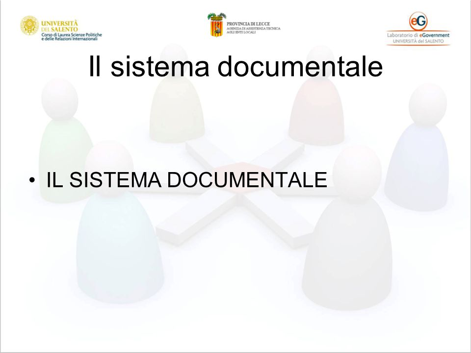 Il sistema documentale IL SISTEMA DOCUMENTALE