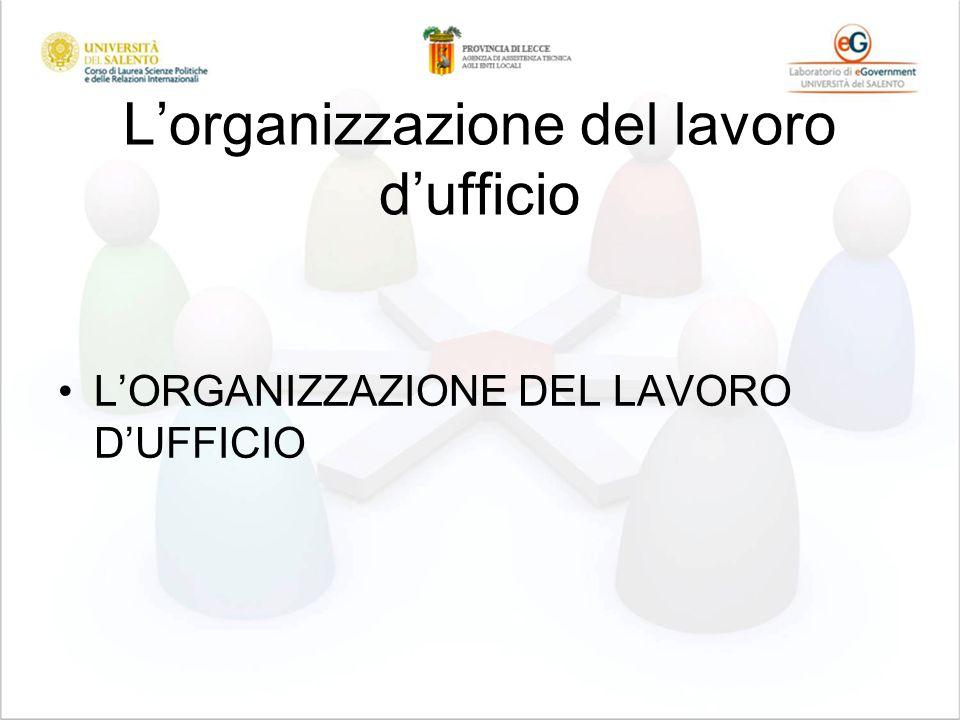 Lorganizzazione del lavoro dufficio LORGANIZZAZIONE DEL LAVORO DUFFICIO