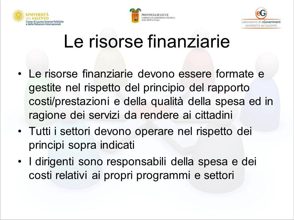 Le risorse finanziarie Le risorse finanziarie devono essere formate e gestite nel rispetto del principio del rapporto costi/prestazioni e della qualit