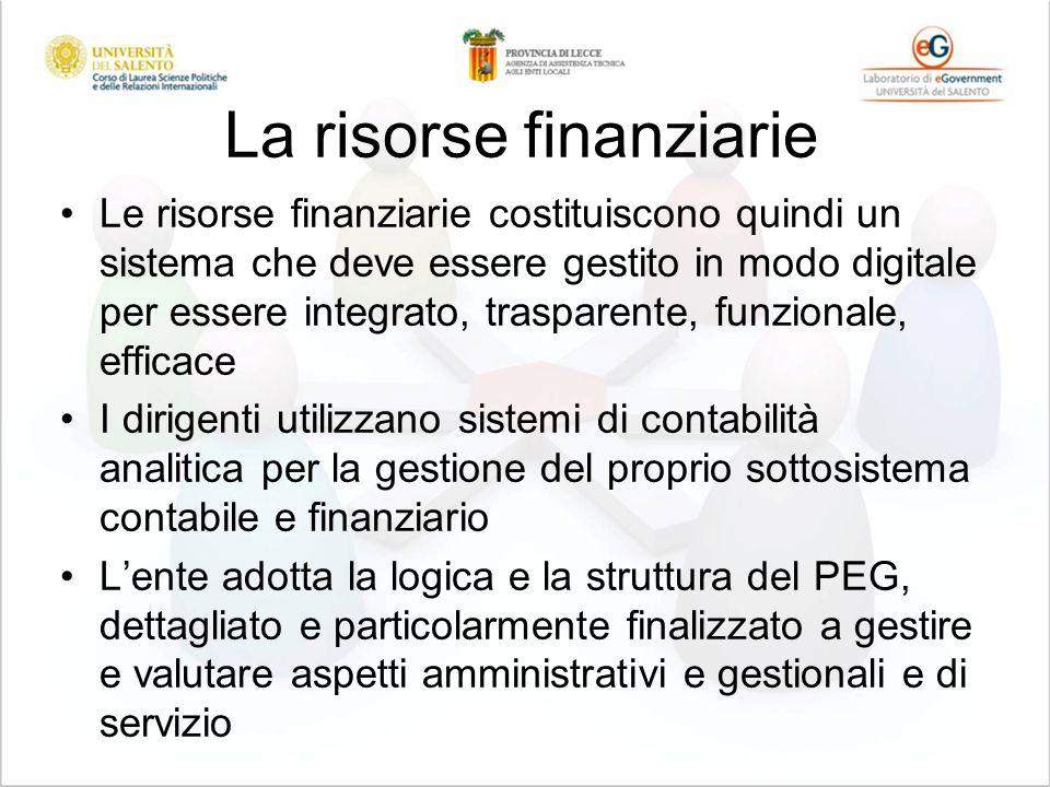 La risorse finanziarie Le risorse finanziarie costituiscono quindi un sistema che deve essere gestito in modo digitale per essere integrato, trasparen