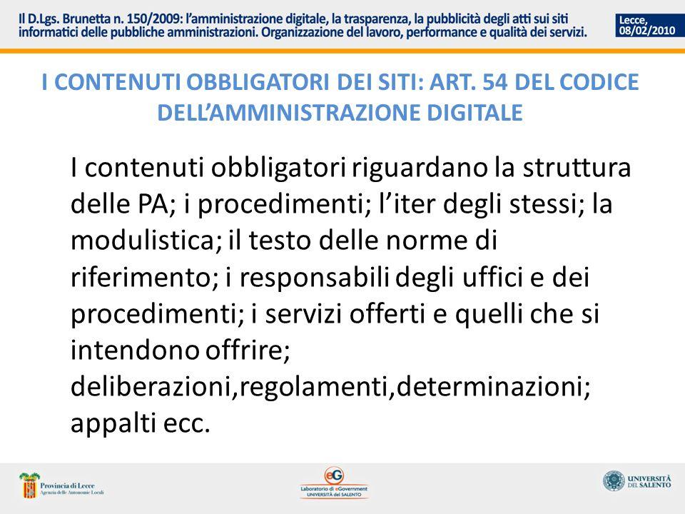 I CONTENUTI OBBLIGATORI DEI SITI: ART. 54 DEL CODICE DELLAMMINISTRAZIONE DIGITALE I contenuti obbligatori riguardano la struttura delle PA; i procedim