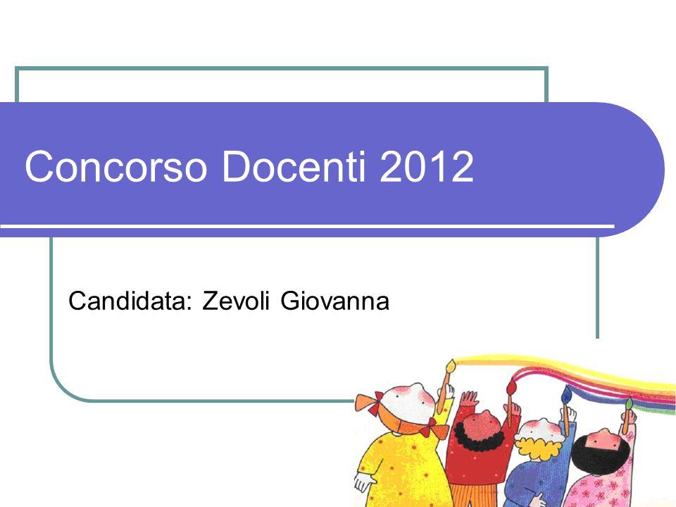 Candidata: Zevoli Giovanna Concorso Docenti 2012