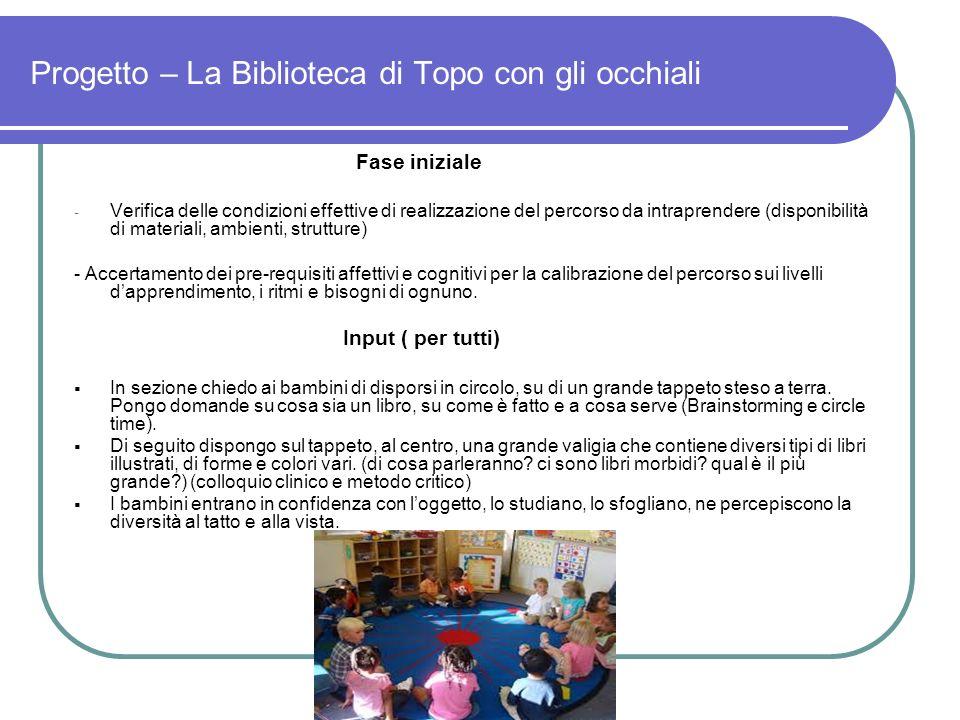 Progetto – La Biblioteca di Topo con gli occhiali Fase iniziale - Verifica delle condizioni effettive di realizzazione del percorso da intraprendere (