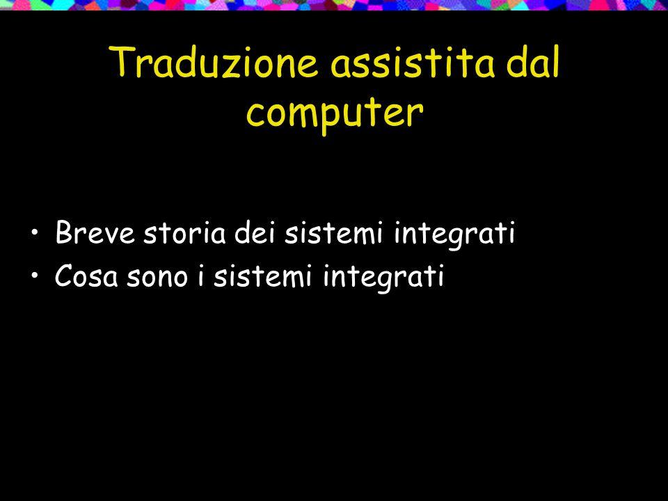 Breve storia dei sistemi integrati Cosa sono i sistemi integrati