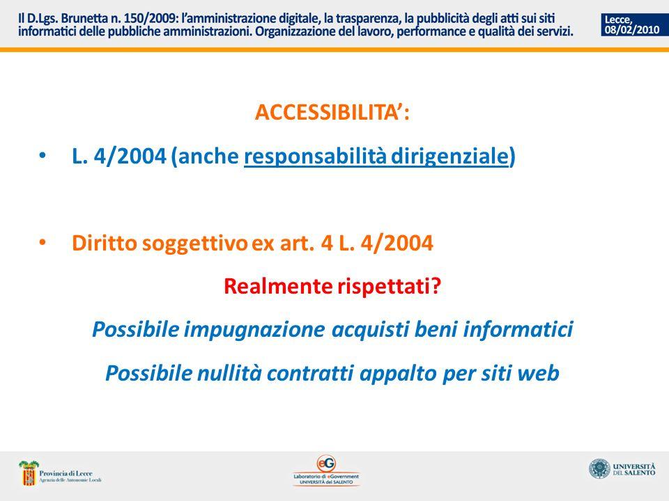 ACCESSIBILITA: L. 4/2004 (anche responsabilità dirigenziale) Diritto soggettivo ex art.